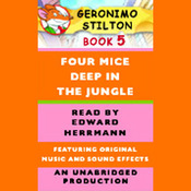 Geronimo Stilton Book 5: Four Mice Deep in the Jungle (Unabridged) audiobook download