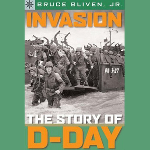 Sterling-point-books-invasion-the-story-of-d-day-unabridged-audiobook