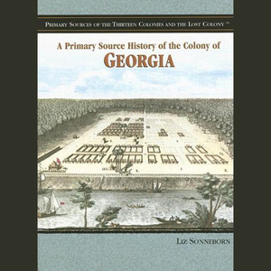 A-primary-source-history-of-the-colony-of-georgia-unabridged-audiobook
