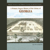 A Primary Source History of the Colony of Georgia (Unabridged) audiobook download