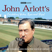 John Arlott's Cricketing Wides, Byes and Slips! (Unabridged) audiobook download
