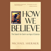 How We Believe: The Search for God in an Age of Science audiobook download