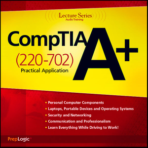 Comptia-a-practical-application-220-702-lecture-series-audiobook