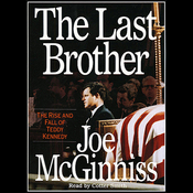 The Last Brother: The Rise and Fall of Teddy Kennedy audiobook download