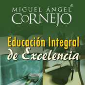 Educacion Integral de Excelencia (Texto Completo) [Integral Education of Excellence] (Unabridged) audiobook download