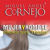 Mujer y Hombre, Binomio para Triunfar: Conferencia (Texto Completo) (Unabridged) audiobook download
