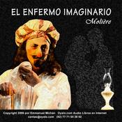 El Enfermo Imaginario [The Imaginary Invalid] (Unabridged) audiobook download