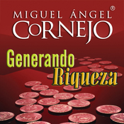 Generando Riqueza (Texto Completo) [Generating Wealth (Unabridged)] audiobook download