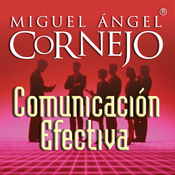 Comunicacion Efectiva (Texto Completo) [Effective Communication (Unabridged)] audiobook download
