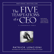 The Five Temptations of a CEO: A Leadership Fable audiobook download
