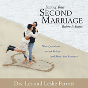 Saving Your Second Marriage Before It Starts: Nine Questions to Ask Before (and After) You Remarry (Unabridged) audiobook download