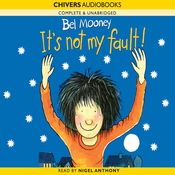 It's Not My Fault! (Unabridged) audiobook download