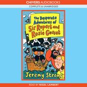 The Desperate Adventures of Sir Rupert and Rosie Gusset (Unabridged) audiobook download
