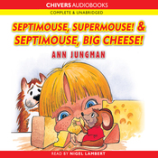 Septimouse, Supermouse! & Septimouse, Big Cheese! (Unabridged) audiobook download
