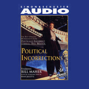 "Political Incorrections: Bill Maher's Best Opening Monologues from ""Politically Incorrect"" audiobook download"