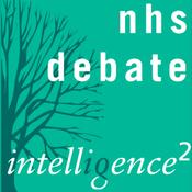 The NHS is Broken, It Needs Reinventing: An Intelligence Squared Debate audiobook download