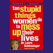 Ten Stupid Things Women Do to Mess Up Their Lives audiobook download
