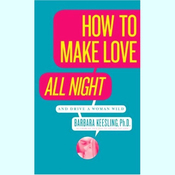 How to Make Love All Night (and Drive a Woman Wild) audiobook download
