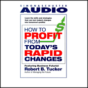 How to Profit from Today's Rapid Changes audiobook download