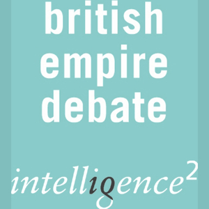 The-british-empire-was-a-force-for-good-an-intelligence-squared-debate-audiobook