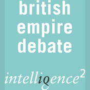 The British Empire was a Force for Good: An Intelligence Squared Debate audiobook download