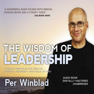 The-wisdom-of-leadership-timeless-principles-for-greater-purpose-prosperity-and-peace-of-mind-unabridged-audiobook