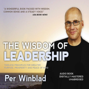 The Wisdom of Leadership: Timeless Principles for Greater Purpose, Prosperity and Peace of Mind (Unabridged) audiobook download