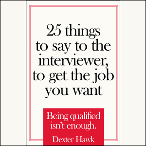 25-things-to-say-to-the-interviewer-to-get-the-job-you-want-unabridged-audiobook