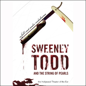 Sweeney Todd and the String of Pearls: An Audio Melodrama in Three Despicable Acts (Dramatized) audiobook download