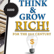 Think & Grow Rich - in the 21st Century audiobook download
