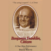 Benjamin Franklin, Citizen: A One-Man Performance audiobook download
