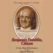 Benjamin Franklin, Citizen: A One-Man Performance audiobook download