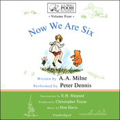 Now We Are Six: A.A. Milne's Pooh Classics, Volume 4 (Unabridged) audiobook download