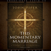 This Momentary Marriage: A Parable of Permanence (Unabridged) audiobook download
