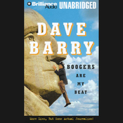 Boogers Are My Beat: More Lies, But Some Actual Journalism from Dave Barry (Unabridged) audiobook download