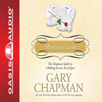 Making-love-the-chapman-guide-to-making-sex-an-act-of-love-marriage-saver-unabridged-audiobook