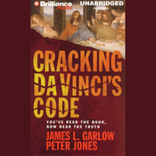 Cracking Da Vinci's Code: You've Read the Book, Now Hear the Truth (Unabridged) audiobook download