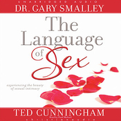 Language of Sex: Experiencing the Beauty of Sexual Intimacy (Unabridged) audiobook download