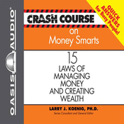 Crash Course on Money Smarts: 15 Laws of Managing Money and Creating Wealth (Unabridged) audiobook download