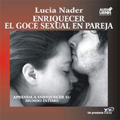 Enriquecer El Goce Sexual En Pareja (Texto Completo) [Enhanced Sexual Pleasure for Couples (Unabridged)] audiobook download