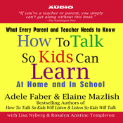 How to Talk So Kids Can Learn: At Home and In School audiobook download