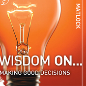 Wisdom On ... Making Good Decisions (Unabridged) audiobook download