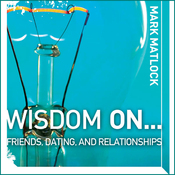Wisdom On ... Friends, Dating, and Relationships (Unabridged) audiobook download