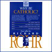 Why Be Catholic? audiobook download