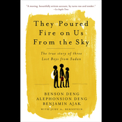 They Poured Fire on Us From the Sky: The True Story of Three Lost Boys from Sudan (Unabridged) audiobook download