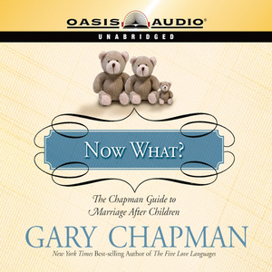 Now-what-the-chapman-guide-to-marriage-after-children-unabridged-audiobook