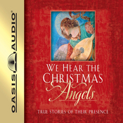 We Hear the Christmas Angels: True Stories of Their Presence audiobook download