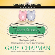 Profit Sharing: The Chapman Guide to Making Money an Asset in Your Marriage (Unabridged) audiobook download