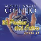 El Poder del Exito I (Texto Completo) [The Power of Success I] (Unabridged) audiobook download