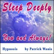 Sleep Deeply - Now and Always! (Unabridged) audiobook download